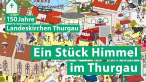150 Jahre Landeskirchen Thurgau